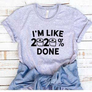 Kaos I'm Like 2020 Percent Done by DistroJakarta.com