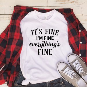 Kaos It's Fine I'm Fine Everythings Fine by DistroJakarta.com