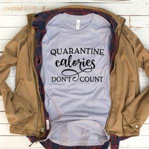Kaos Quarantine Calories Don't Count by DistroJakarta.com