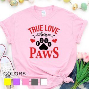 Kaos Valentine True Love Has Four Paws Pet Lover by DistroJakarta.com